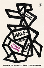 A Girl is a Half-Formed Thing, by Eimear McBride